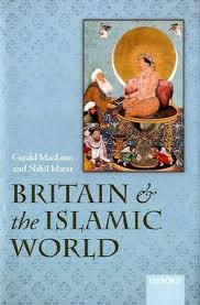 Britain and the Islamic World 1558-1713, By Gerald Maclean & Nabil Matar